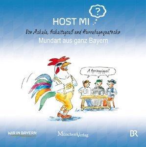 Host mi? Mundart aus ganz Bayern - ♥lich Willkommen in